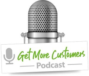 Get More Customers Podcast