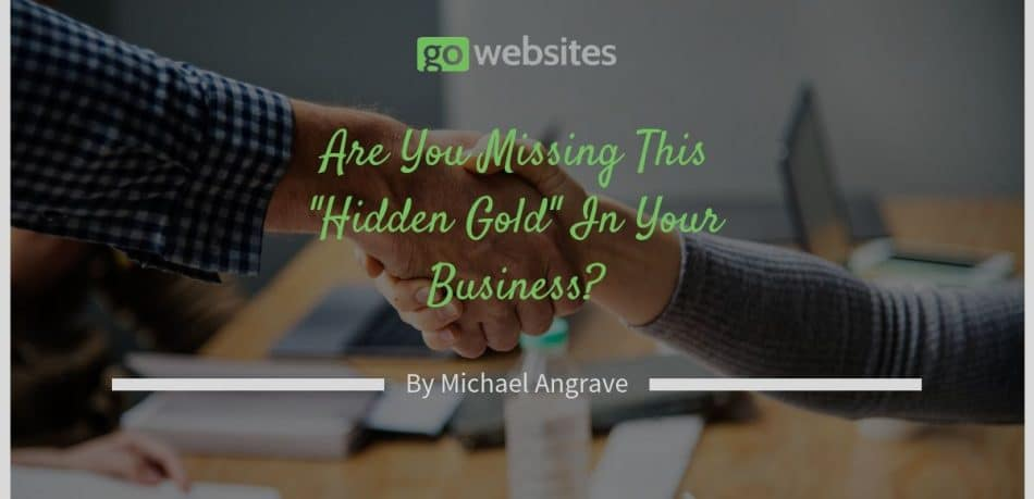 Hidden Gold In Your Business