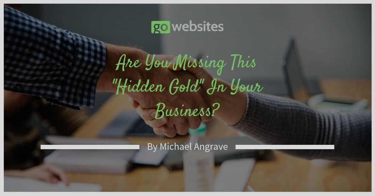 Hidden Gold In Your Business
