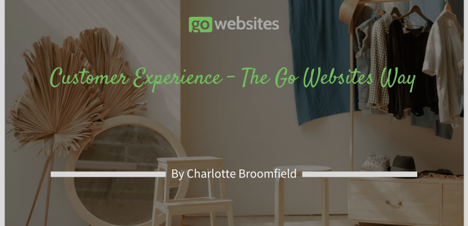 Customer Experience - The Go Websites Way