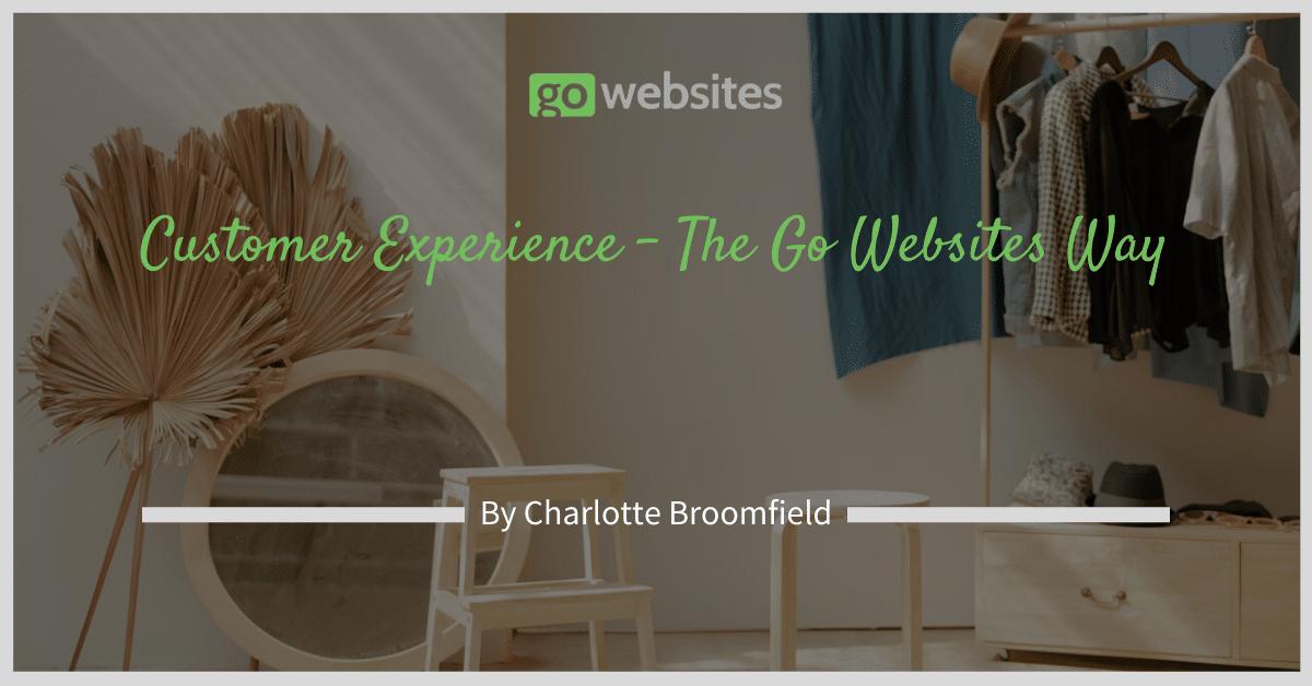 Customer Experience - The Go Websites Way