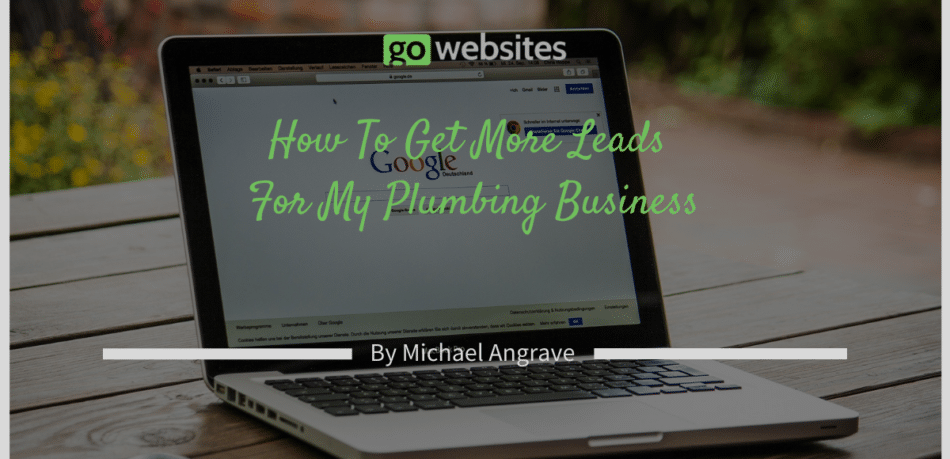 How To Get More Leads For My Plumbing Business