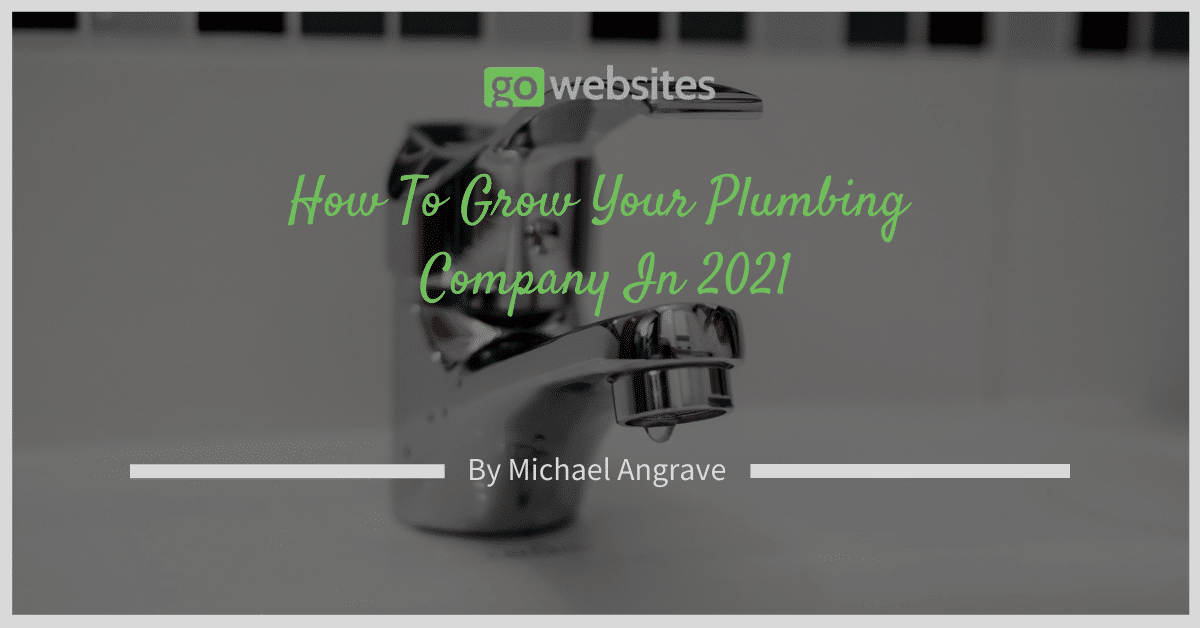 How To Grow Your Plumbing Company In 2021