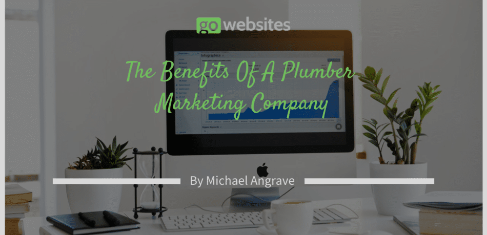 The benefits of a plumber marketing company