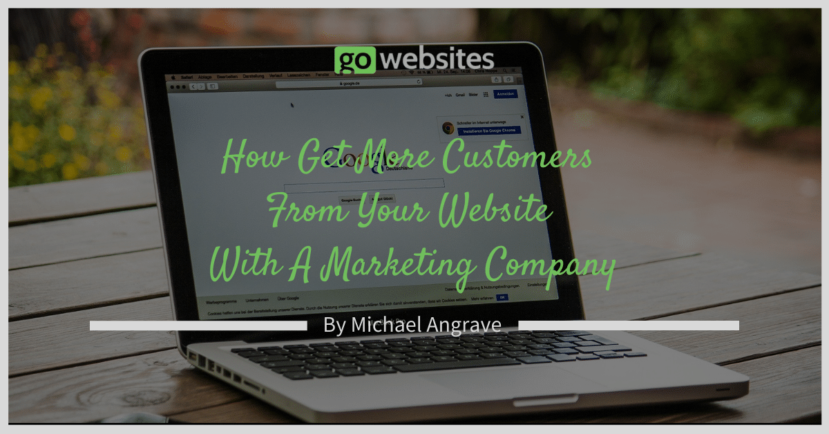 How Get More Customers From Your Website With A Marketing Company